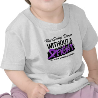 Not Going Down Without a Fight - Leiomyosarcoma T-shirts