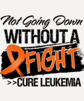 Not Going Down Without a Fight - Leukemia Tshirt