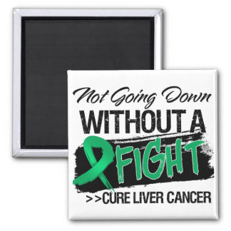 Not Going Down Without a Fight - Liver Cancer Fridge Magnet
