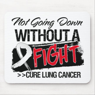 Not Going Down Without a Fight - Lung Cancer Mouse Pad