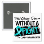 Not Going Down Without a Fight - Ovarian Cancer 2 Inch Square Button