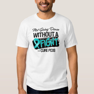 Not Going Down Without a Fight - PCOS Shirt