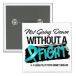 Not Going Down Without a Fight - PKD Pinback Button