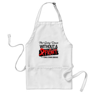 Not Going Down Without a Fight - Stroke Disease Adult Apron