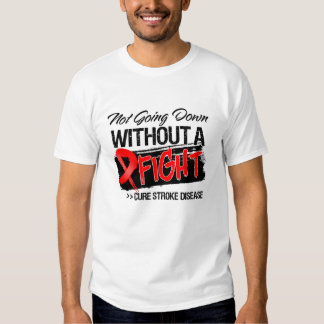 Not Going Down Without a Fight - Stroke Disease T Shirt