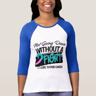 Not Going Down Without a Fight - Thyroid Cancer T-Shirt