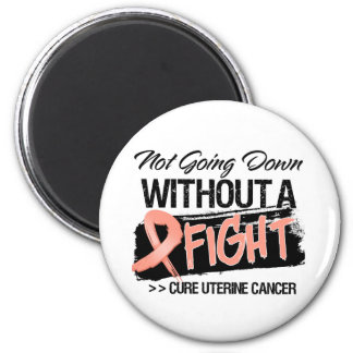 Not Going Down Without a Fight - Uterine Cancer 2 Inch Round Magnet