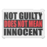 Not Guilty Does Not Mean Innocent Case For The iPad Mini