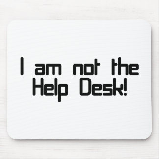 Not Help Desk Mouse Pad