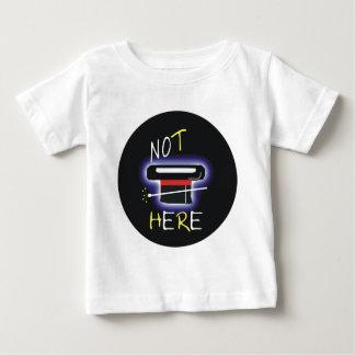 Not Here Baby T-Shirt