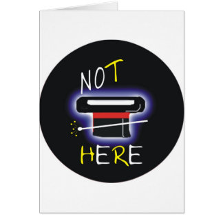 Not Here Card