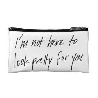 Not Here To Look Pretty Makeup Bag at Zazzle