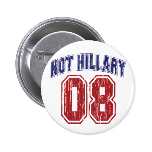 Not Hillary 08 Vintage Pinback Button