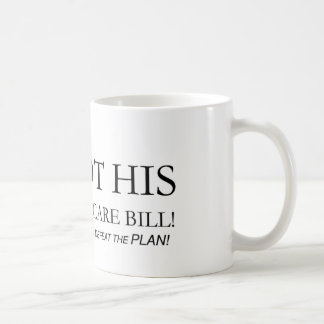 NOT HIS Health Care Bill Mugs