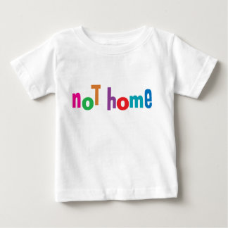 Not Home - Status Marker T-Shirt