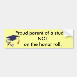 NOT honor roll Car Bumper Sticker
