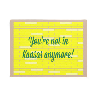 Not In Kansas Anymore Doormat