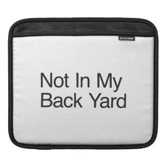 Not In My Back Yard iPad Sleeves