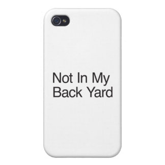 Not In My Back Yard iPhone 4 Case