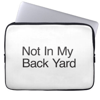 Not In My Back Yard Laptop Sleeves