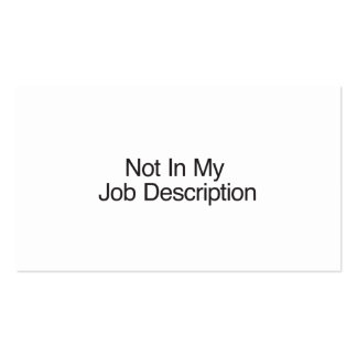 Not In My Job Description Double-Sided Standard Business Cards (Pack Of 100)
