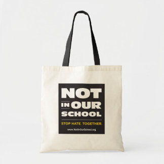 Not In Our School Budget Tote Bag