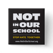Not In Our School Button