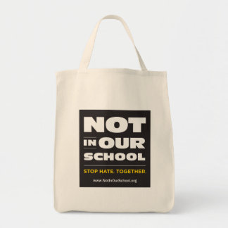 Not In Our School Grocery Tote Bag