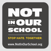Not In Our School Sticker