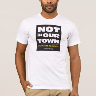 Not In Our Town Basic T-Shirt (Unisex)