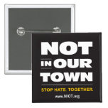 Not In Our Town Button