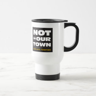 Not In Our Town Mugs