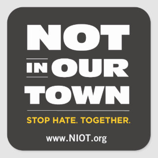 Not In Our Town Sticker