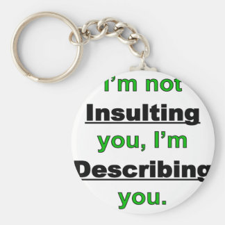Not Insulting you Basic Round Button Keychain