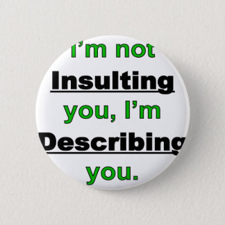 Not Insulting you Button