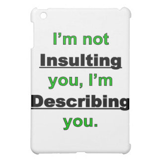 Not Insulting you iPad Mini Cases