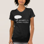 not intended as a factual statement t shirt