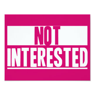 Not Interested 4.25x5.5 Paper Invitation Card