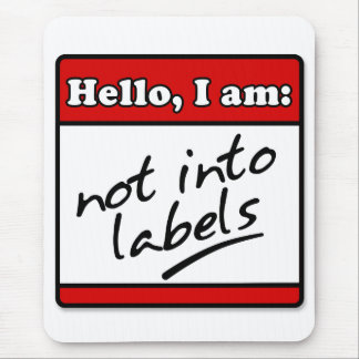 Not Into Labels Mouse Pad