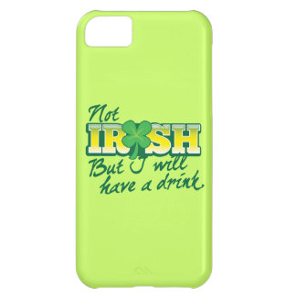 Not IRISH but I will have a DRINK iPhone 5C Cover