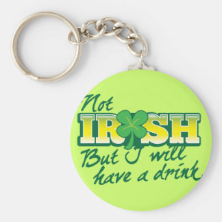 Not IRISH but I will have a DRINK Keychain