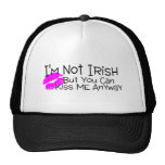 Not Irish But You Can Kiss Me Anyway Trucker Hat