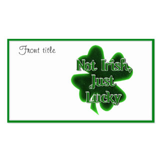 Not Irish, Just Lucky Double-Sided Standard Business Cards (Pack Of 100)