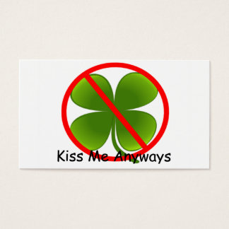 Not Irish, Kiss Me Anyways Business Card