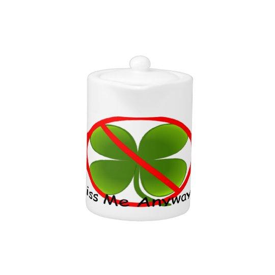 Not Irish, Kiss Me Anyways Teapot
