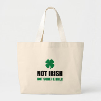 Not Irish Not Sober Large Tote Bag
