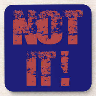 Not It Weathered Text Design Coaster