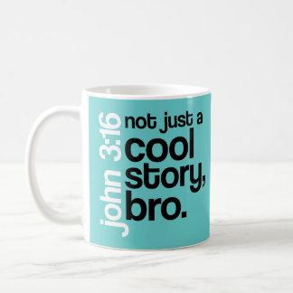 """Not Just a Cool Story, Bro"" Mug"