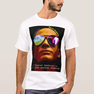 Not Just a Headache T-Shirt