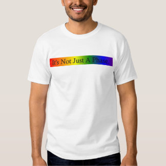 not just a phase shirt